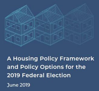 A Housing Policy Framework and Policy Options for the 2019 Federal Election – June 2019
